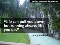 """Life can pull you down, but running always lifts you up."" Jenny Hadfield [Bild: SwissAlpine 2013 - ziemlich zu Beginn oder ZUT 2015]."